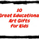 10 educational gifts for kids art