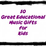 10 great educational gifts for kids music | Heather at www.noclassroomwalls.com