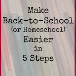 5 steps to make back to school or homeschool easier