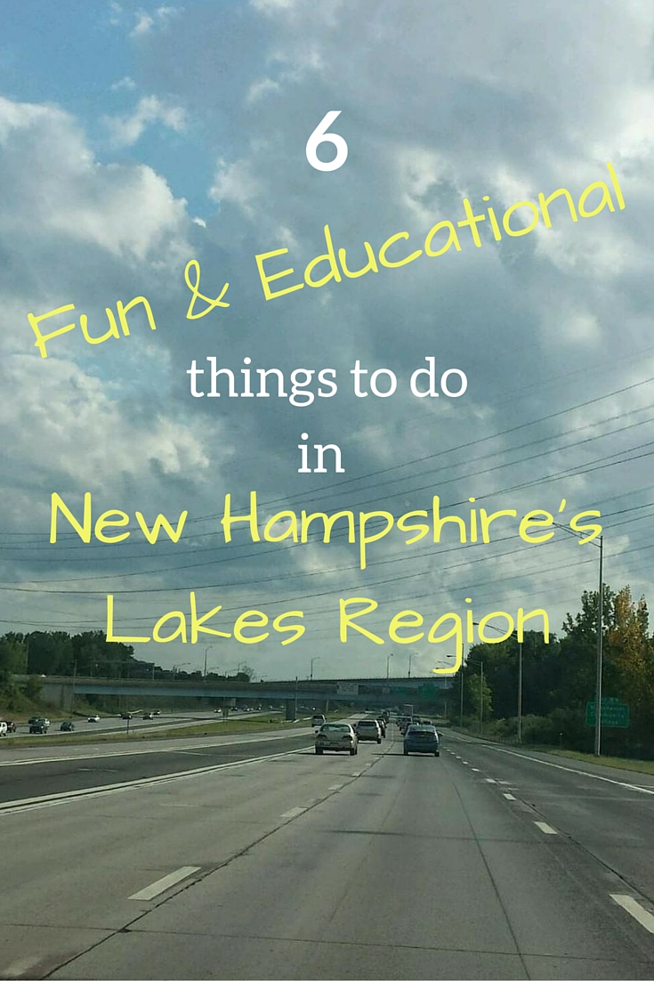 Fun & Educational things to do in New Hampshire Lakes Region