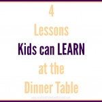 4 lessons kids can learn at the dinner table - No Classroom Walls
